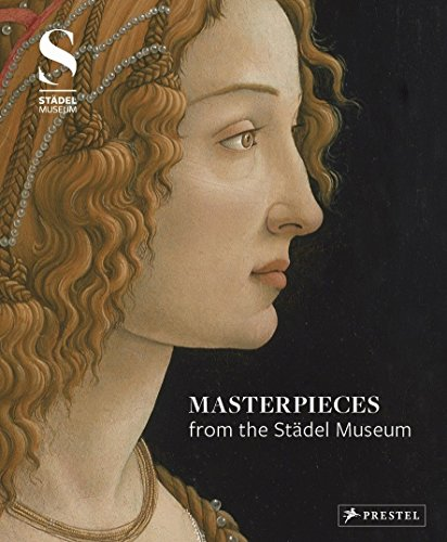 9783791354484: Masterpieces from the Stadel Museum: Selected Works from the Stadel Museum Collection