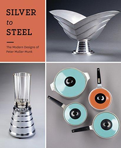 Silver to Steel: The Modern Designs of Peter Muller-Munk: Delphia, Rachel, Stern, Jewel