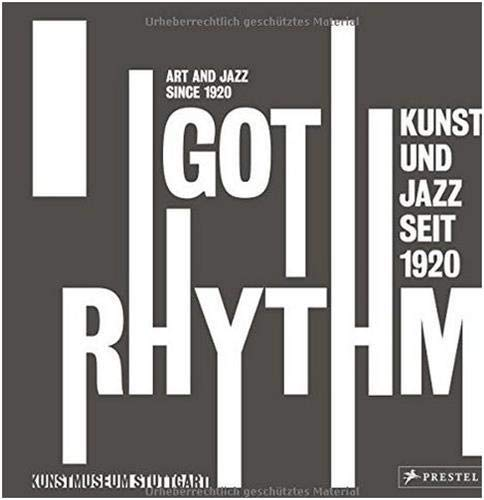 9783791354972: I Got Rhythm: Art and Jazz Since 1920 (German and English Edition)