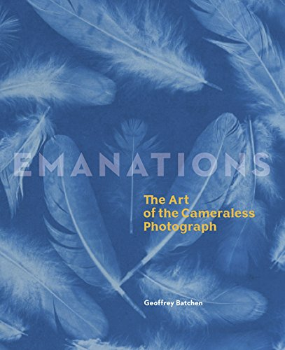 Emanations: The Art of the Cameraless Photograph (Hardcover): Geoffrey Batchen