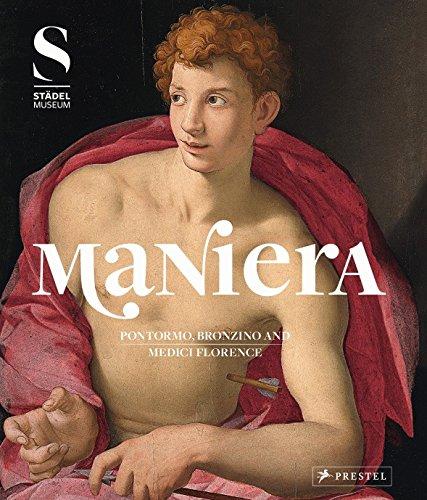9783791355061: Maniera: Pontormo, Bronzino and Medici Florence