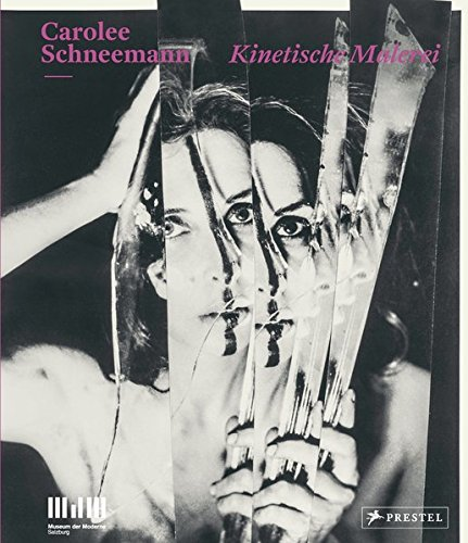 9783791355078: Carolee Schneemann: Kinetische Malerei