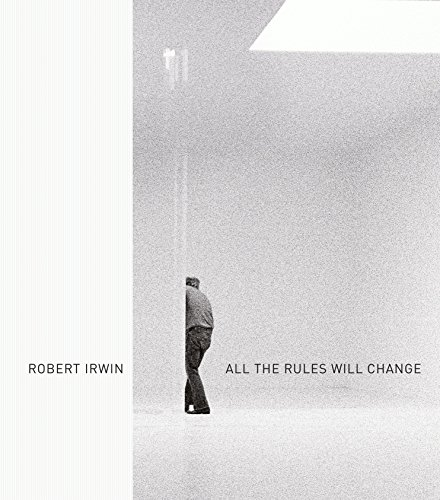 Robert Irwin All the Rules Will Change: Hankins, Evelyn C.