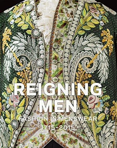Reigning Men: Fashion In Menswear, 1715-2015: Sadako Takeda, Sharon;
