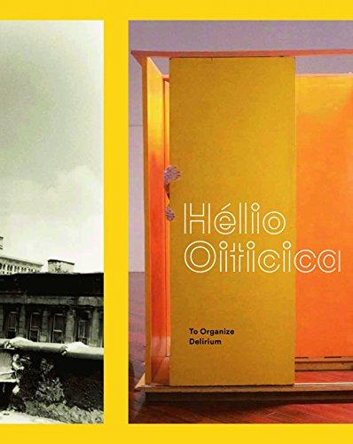 Helio Oiticica: To Organize Delirium (Hardcover): Lynne Zelevansky