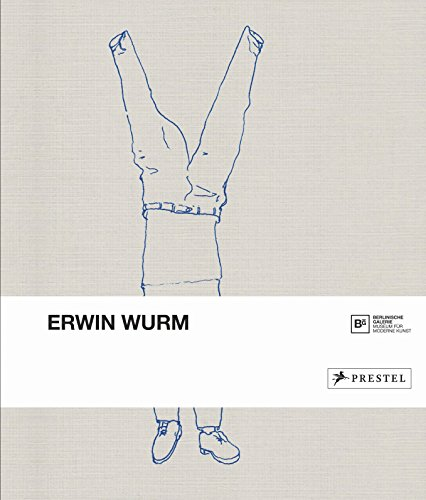 Erwin Wurm. - Katalogbuch, Berlinische Galerie 2016.