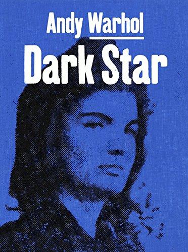 Andy Warhol - Born Under a Dark Star: Douglas Fogle, Geoff Dyer, Jonathan Griffin, Kerry James, ...