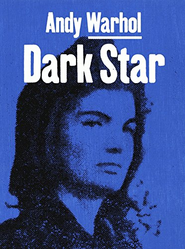 ANDY WARHOL: Dark Star: Fogle, Douglas (ed.); Mexico City. Museo Jumex; AN