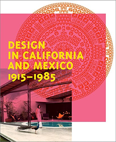 Design in California and Mexico, 1915-1985: Wendy Kaplan (editor),