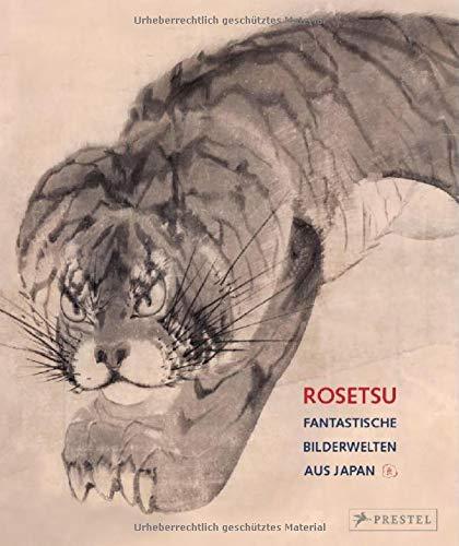Rosetsu: Fantastische Bilderwelten aus Japan - Trinh Khanh, McKelway Matthew