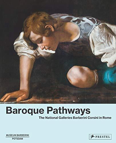 9783791358093: Baroque Pathways: The National Galleries Barberini Corsini in Rome
