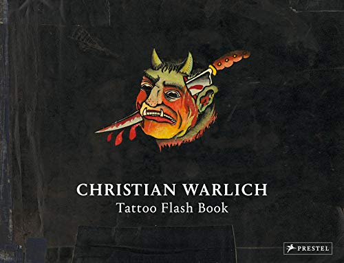 9783791358963: Christian Warlich: Tattoo Flash Book: Vorlagealbum des Königs der Tätowierer/Original Designs by the King of Tattooists