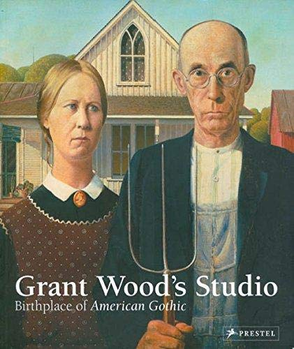 9783791360485: Grant Wood's Studio: Birthplace of American Gothic