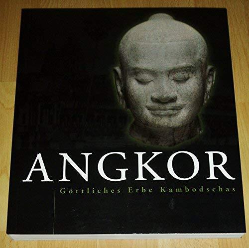 9783791360867: Angkor. Göttliches Erbe Kambodschas. Katalog zur Ausstellung in Bonn und Zürich 2007