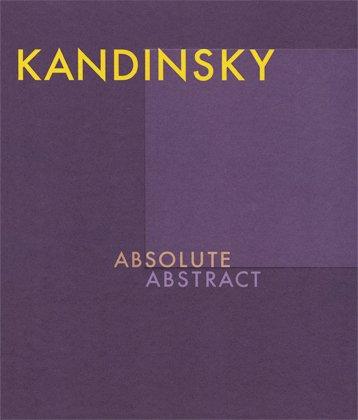 Kandinski: Absolute Abstract: Friedel, Helmut