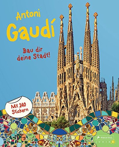 Antoni Gaudí: Bau dir deine Stadt! -: Tauber, Sabine