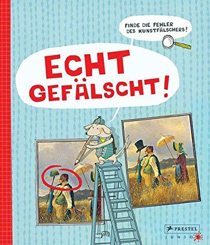9783791371290: Echt gefälscht!: Finde die Fehler des Kunstfälschers!