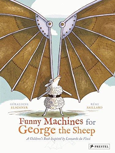9783791371665: Funny Machines for George the Sheep: A Children's Book Inspired by Leonardo da Vinci