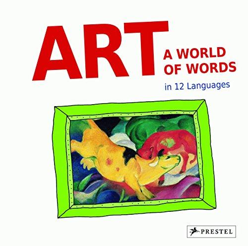 9783791371740: Art: A World of Words: First Paintings--First Words in 12 Languages
