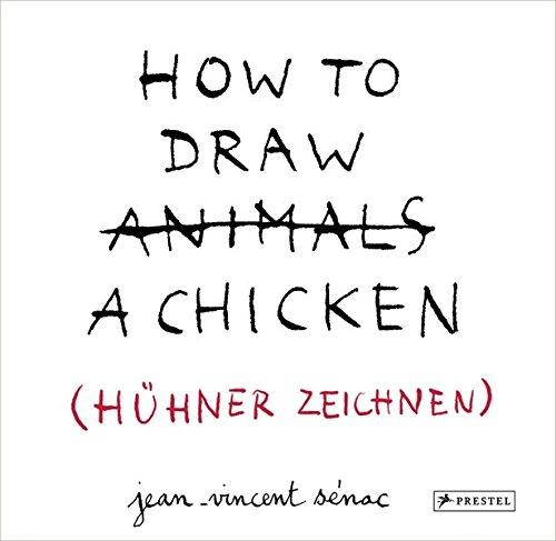 HOW TO DRAW A CHICKEN (HÜHNER ZEICHNEN): Jean-Vincent Sénac