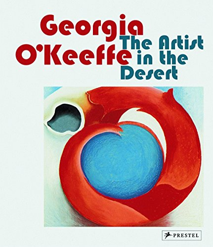 9783791372501: Georgia O'Keeffe, the artist in the desert