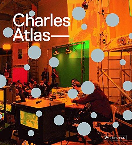 Charles Atlas: Comer, Stuart, Crimp, Douglas, Dunn, Douglas, Gangitano, Lia, Sexton, Lucy