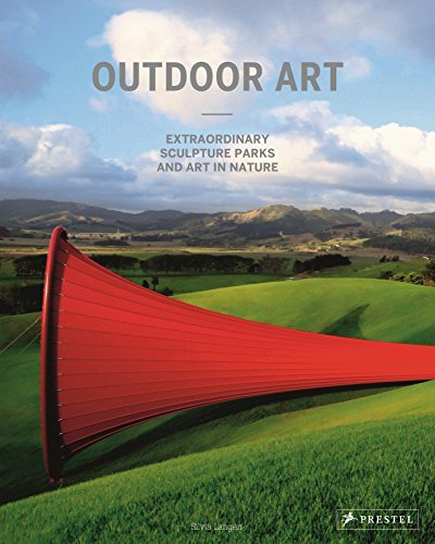 9783791381183: Outdoor Art : Extraordinary Sculpture Parks and Art in