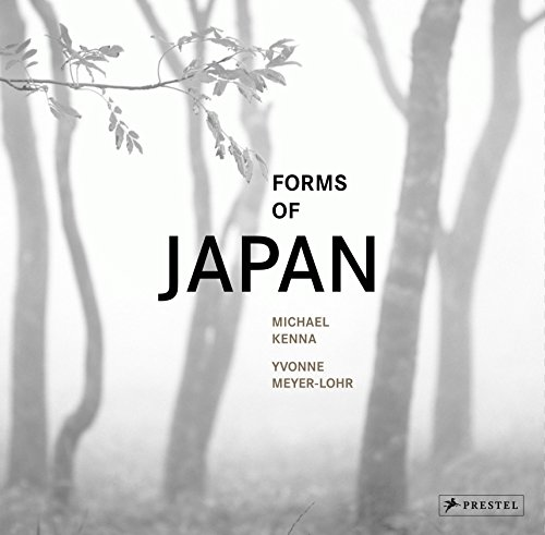 Forms of Japan: Michael Kenna (Hardcover): Yvonne Meyer-Lohr