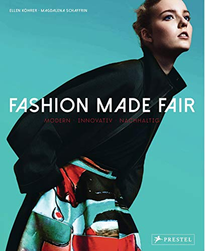 9783791381763: Fashion Made Fair. Modern, Innovative, Sustainable