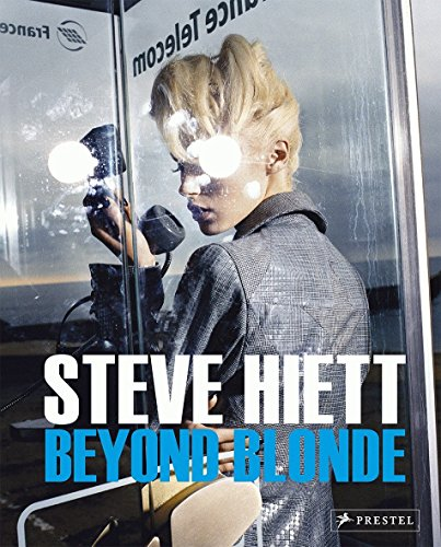 Steve Hiett. Beyond Blonde. Brimming with Steve Hiett's riotously colorful photographs that ...