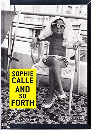 Sophie Calle: And So Forth: Sophie Calle