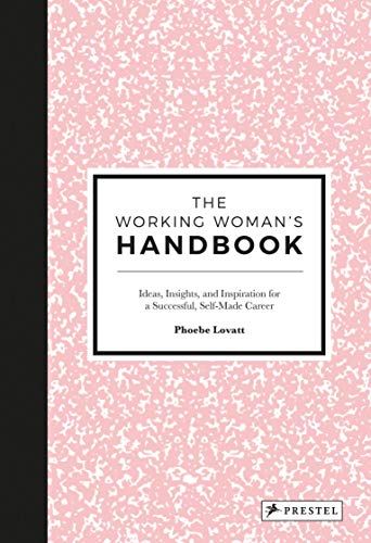 The Working Womans Handbook: I