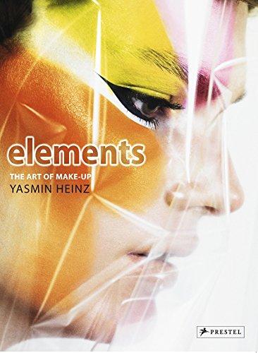 Elements: The Art of Make-Up by Yasmin Heinz: Heinz, Yasmin, Henley, Jess