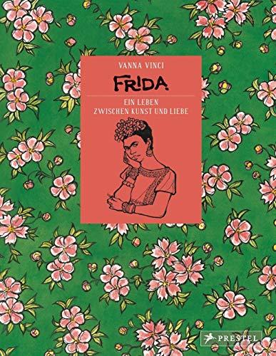 Frida. Ein Leben zwischen Kunst und Liebe. Graphic Novel. - Von Vanna Vinci. München 2017.