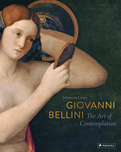 9783791383972: Giovanni Bellini: The Art of Contemplation