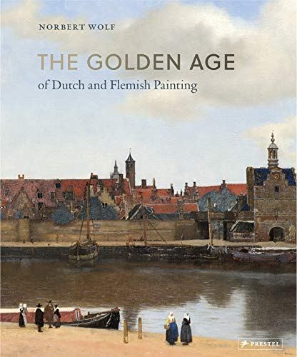 9783791384061: The Golden Age of Dutch and Flemish Painting