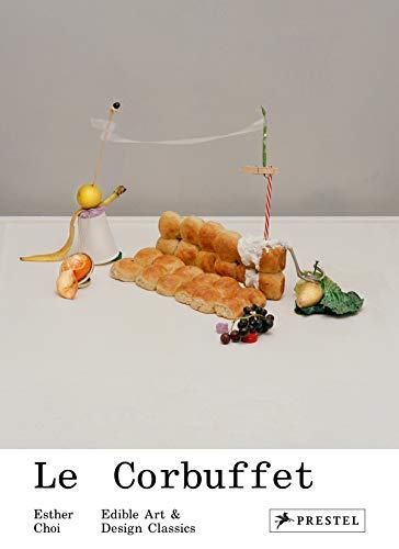 9783791384726: Le Corbuffet: Edible Art and Design Classics