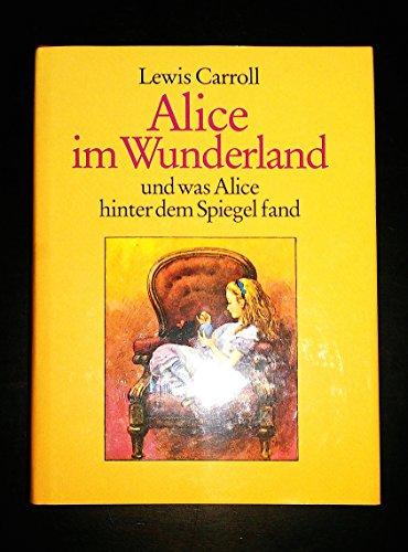 9783791503783: Alice im Wunderland und was Alice hinter dem Spiegel fand