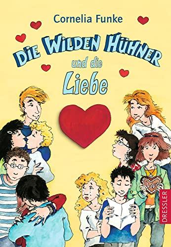 9783791504643: Die wilden Hühner und die Liebe. ( Ab 10 Jahre )