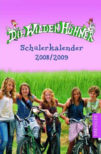9783791507057: Die wilden H�hner / Sch�lerkalender 2008/2009.
