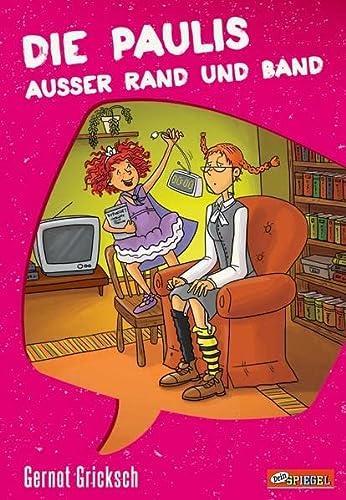 9783791507262: Die Paulis außer Rand und Band (Dein Spiegel-Edition)
