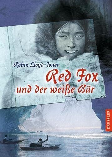 Red Fox und der weiße Bär: Robin Lloyd-Jones