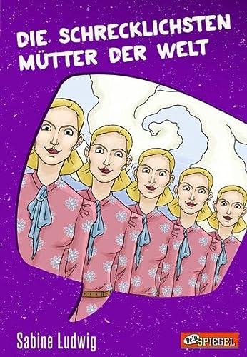9783791512426: Die schrecklichsten Mütter der Welt (Dein Spiegel-Edition)