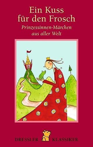9783791536125: Ein Kuss f�r den Frosch: Prinzessinnen-M�rchen aus aller Welt
