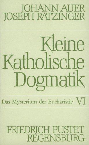Kleine Katholische Dogmatik - Band VI: Allgemeine: Ratzinger, Joseph und