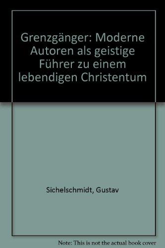 9783791704739: Grenzgänger: Moderne Autoren als geistige Führer zu einem lebendigen Christentum