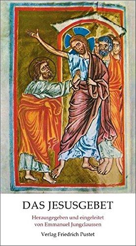 Das Jesusgebet. Anleitung zur Anrufung des Namen Jesus.: Emmanuel Jungclaussen