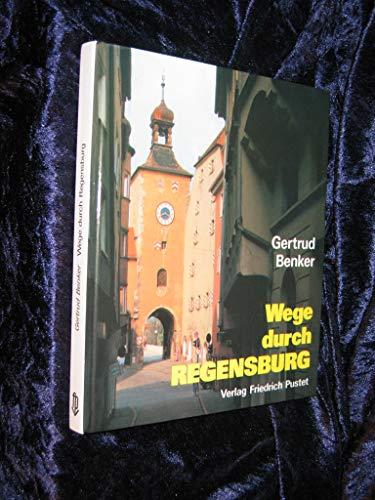 9783791704906: Wege durch Regensburg: Ein kulturgeschichtlicher Führer