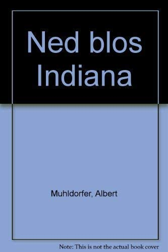 Ned blos Indiana.: Mühldorfer, Albert