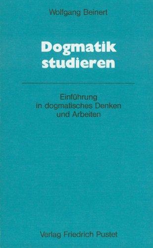 9783791709505: Dogmatik studieren. Einführung in dogmatisches Denken und Arbeiten.